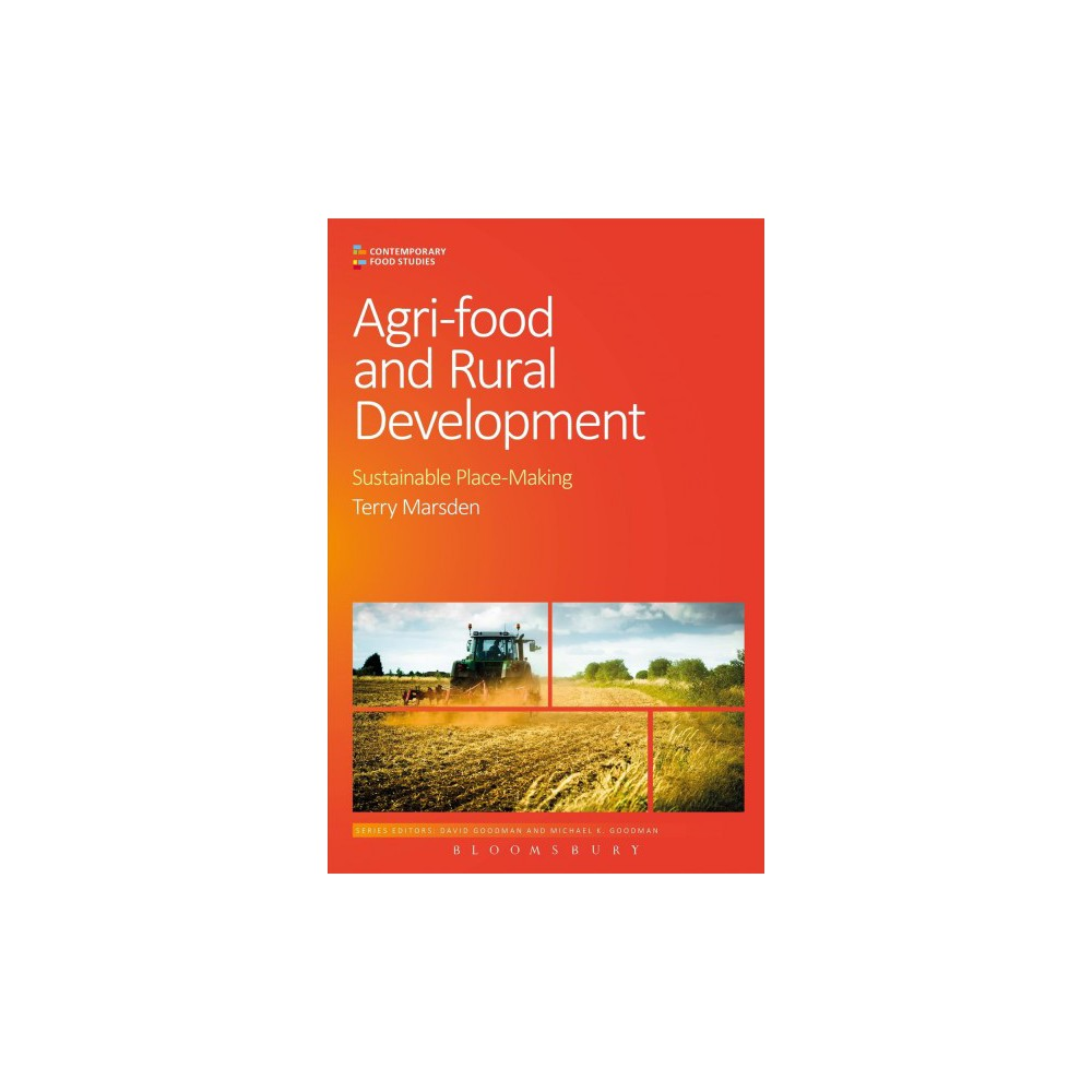Agri-Food and Rural Development : Sustainable Place-Making (Paperback) (Terry Marsden)