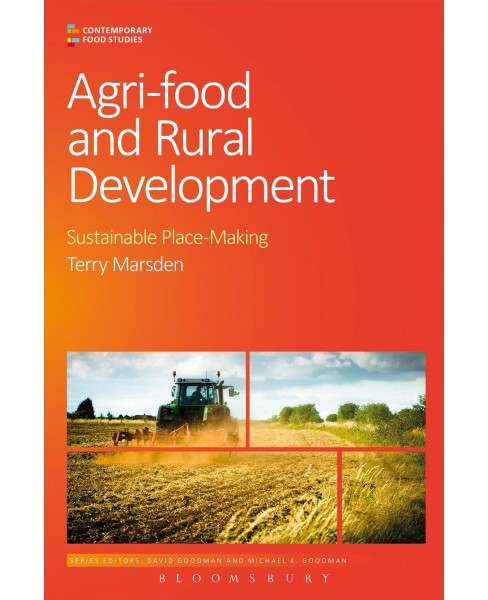 Agri-Food and Rural Development : Sustainable Place-Making (Paperback) (Terry Marsden) - image 1 of 1