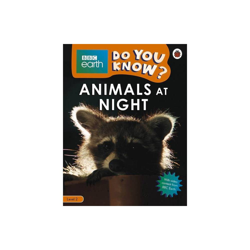 Animals At Night Bbc Earth Do You Know Level 2 Paperback