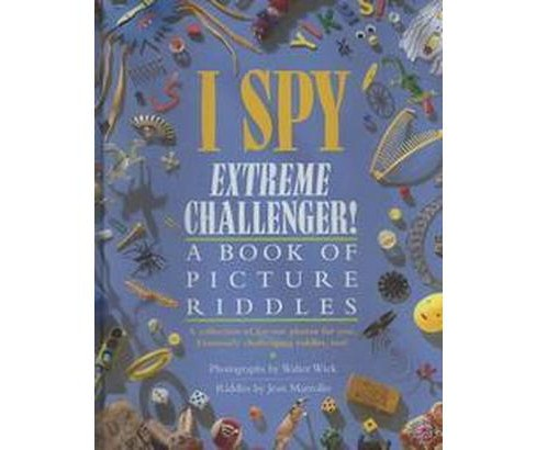 I Spy Extreme Challenger! : A Book of Picture Riddles (Hardcover) (Walter Wick) - image 1 of 1