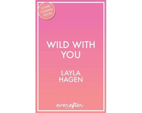 Wild With You -  (The Connor Family) by Layla Hagen (Paperback) - image 1 of 1