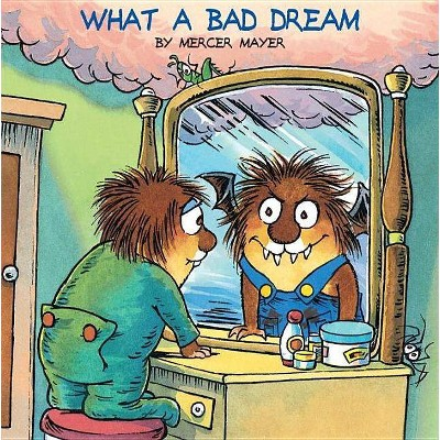 What a Bad Dream (Little Critter) - (Look-Look) by  Mercer Mayer (Paperback)
