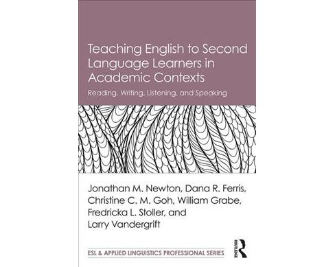 Teaching English to Second Language Learners in Academic Contexts : Reading, Writing, Listening, and - image 1 of 1