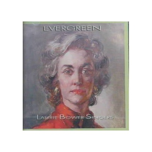 Laurie Bower Singers (The) - Evergreen (CD) - image 1 of 1