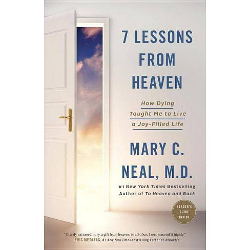7 Lessons from Heaven : How Dying Taught Me to Live a Joy-Filled Life (Paperback) (Mary C Neal, M.D.) - image 1 of 1
