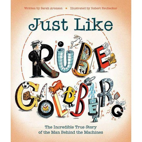 Just Like Rube Goldberg - by  Sarah Aronson (Hardcover) - image 1 of 1