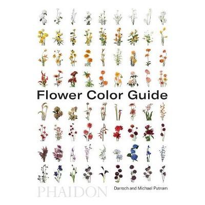 Flower Color Guide - by  Darroch Putnam & Michael Putnam (Paperback)