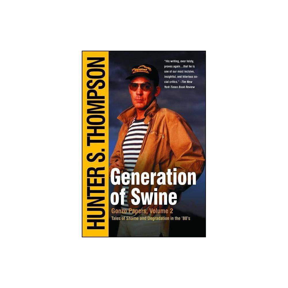 Generation Of Swine By Hunter S Thompson Paperback