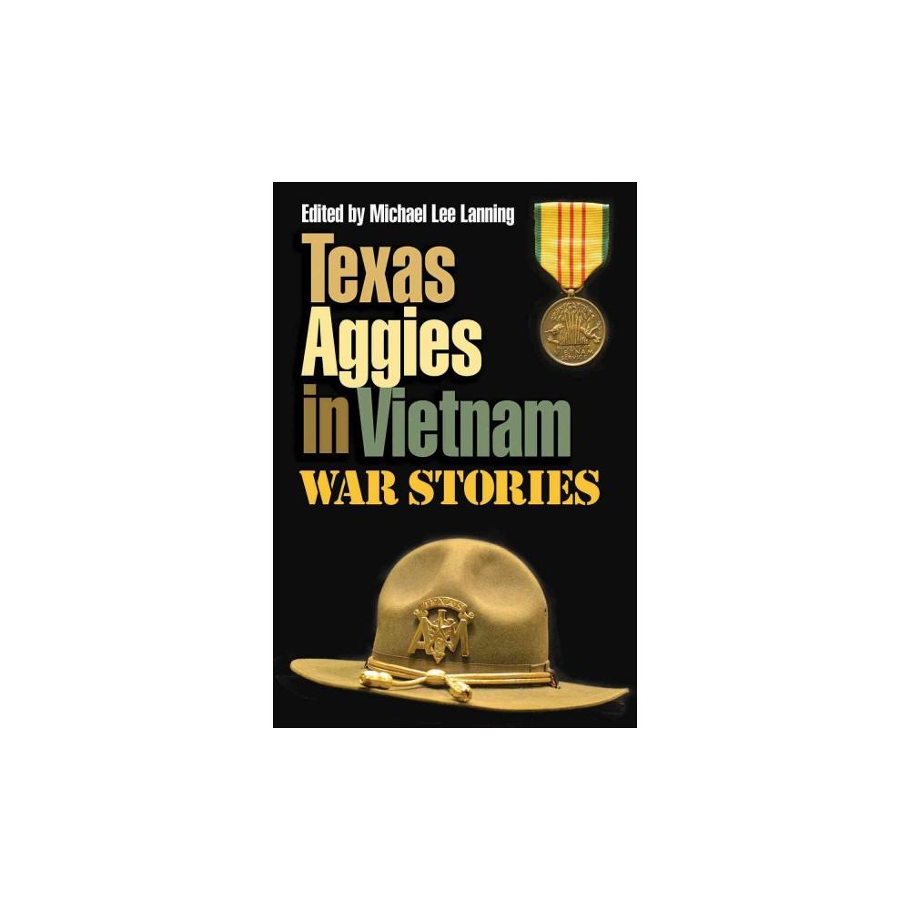 Texas Aggies in Vietnam : War Stories (Hardcover) (Michael Lee Lanning)