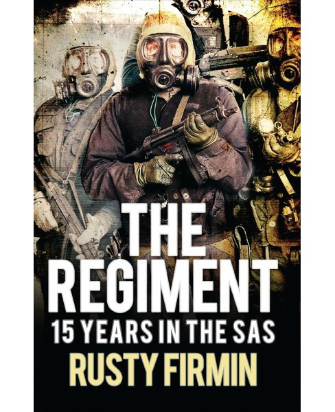 Regiment : 15 Years in the SAS (Reprint) (Paperback) (Rusty Firmin) - image 1 of 1