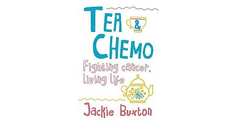 Tea & Chemo (Paperback) - image 1 of 1