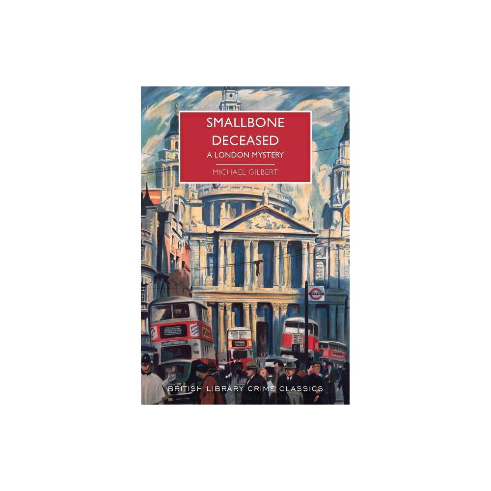 Smallbone Deceased British Library Crime Classics By Michael Gilbert Paperback