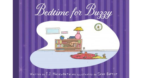 Bedtime for Buzzy (Hardcover) (T. J. Hackworth) - image 1 of 1