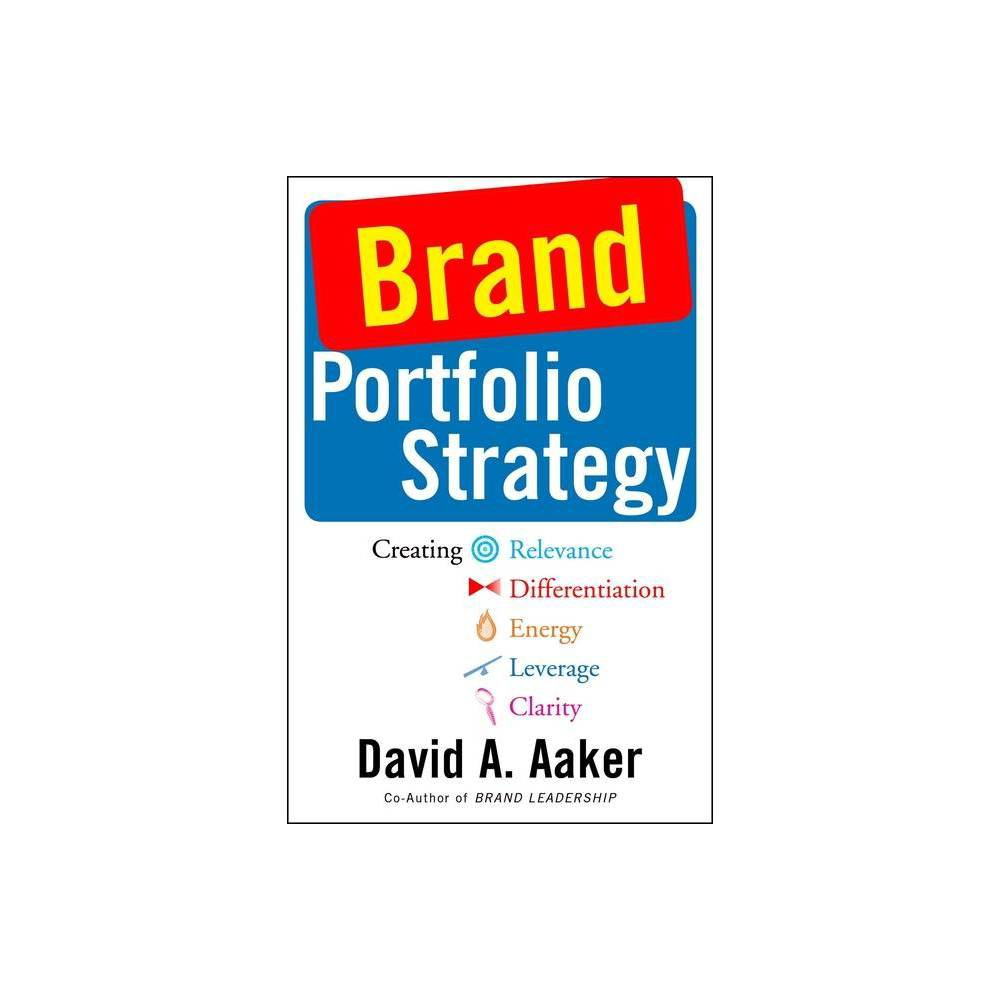 Brand Portfolio Strategy - by David A Aaker (Paperback) was $30.0 now $19.89 (34.0% off)