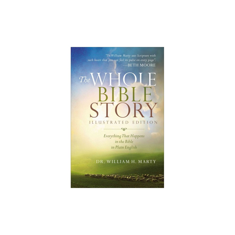 Whole Bible Story : Everything That Happens in the Bible in Plain English (Paperback) (Dr. William H.