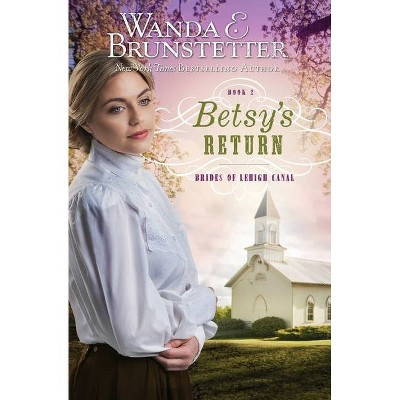 Betsy's Return - (Brides of Lehigh Canal) by  Wanda E Brunstetter (Paperback)