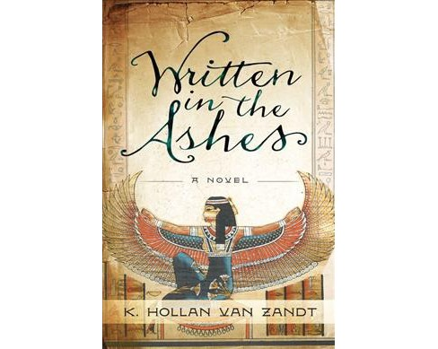 Written in the Ashes (Reprint) (Paperback) (K. Hollan Van Zandt) - image 1 of 1