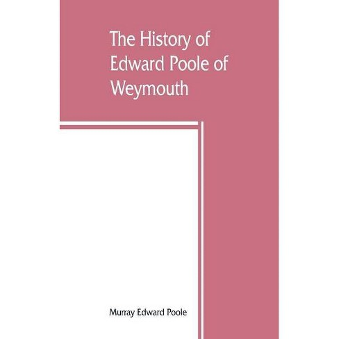 The history of Edward Poole of Weymouth, Mass. (1635) and his descendants - by  Murray Edward Poole - image 1 of 1