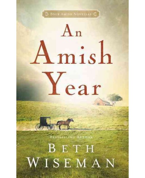 Amish Year : Four Amish Novellas (Reprint) (Paperback) (Beth Wiseman) - image 1 of 1