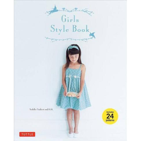 Girls Style Book - by  Yoshiko Tsukiori (Mixed media product) - image 1 of 1
