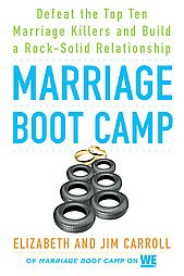 Marriage Boot Camp : Defeat the Top Ten Marriage Killers and Build a Rock-solid Relationship (Paperback)