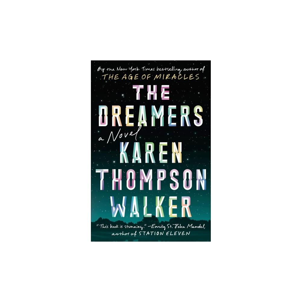 Dreamers - by Karen Thompson Walker (Hardcover)