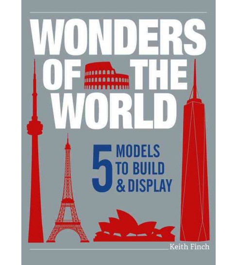 Wonders of the World : 5 Models to Build & Display (Hardcover) (Keith Finch) - image 1 of 1
