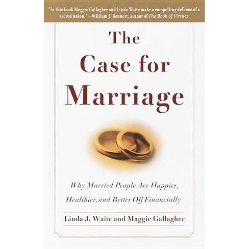 The Case for Marriage - by  Linda Waite & Maggie Gallagher (Paperback) - image 1 of 1