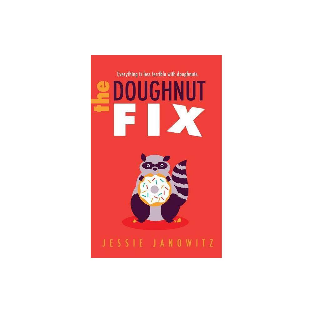 The Doughnut Fix By Jessie Janowitz Hardcover