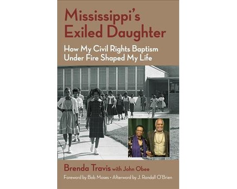 Mississippi's Exiled Daughter : How My Civil Rights Baptism Under Fire Shaped My Life -  (Paperback) - image 1 of 1