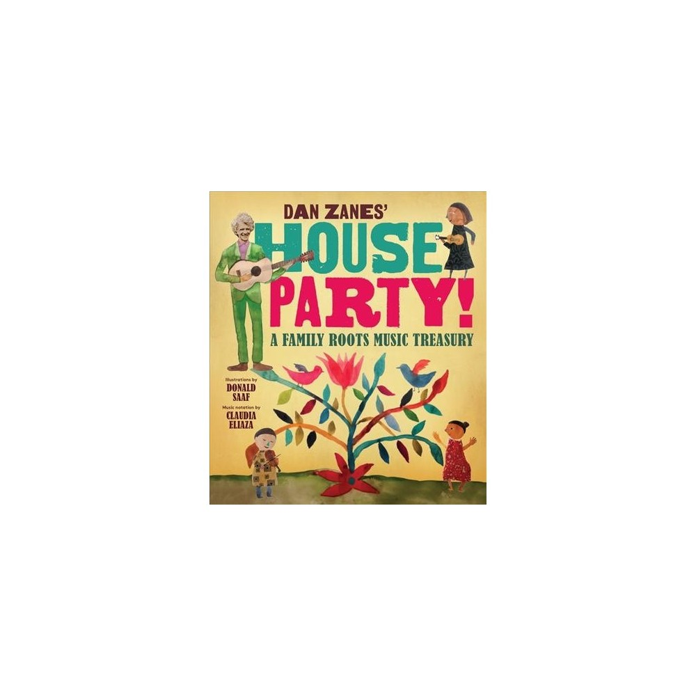 Dan Zanes' House Party! : A Family Roots Music Treasury - (Paperback)