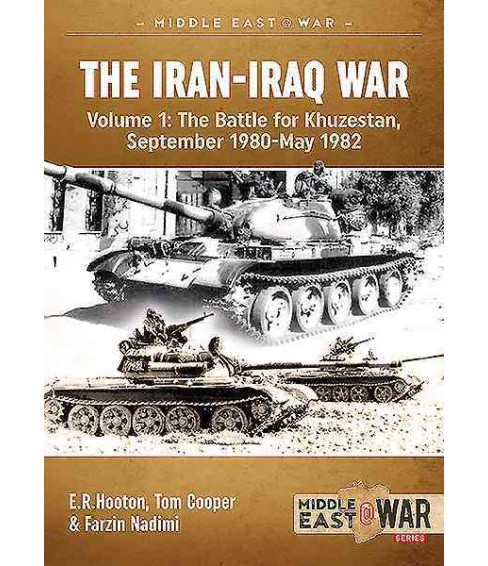 Iran-Iraq War : The Battle for Khuzestan, September 1980-May 1982 (Paperback) (E. R. Hooton & Tom Cooper - image 1 of 1