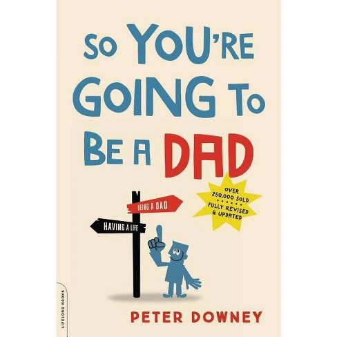 So You're Going to Be a Dad - by  Peter Downey (Paperback) - image 1 of 1