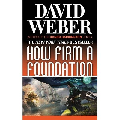 How Firm a Foundation - (Safehold) by  David Weber (Paperback)