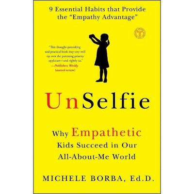 Unselfie - by  Michele Borba (Paperback)