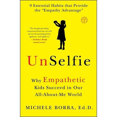 Unselfie - by  Michele Borba (Paperback) - image 1 of 1