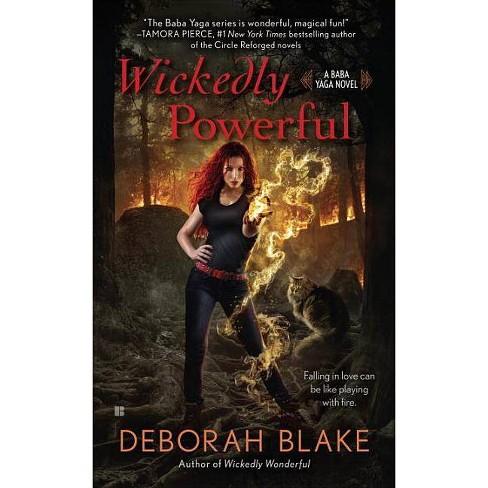 Wickedly Powerful - (Baba Yaga Novel)by  Deborah Blake (Paperback) - image 1 of 1