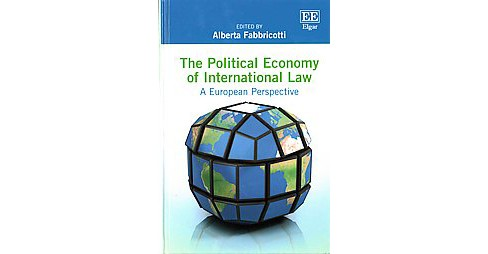 Political Economy of International Law : A European Perspective (Hardcover) - image 1 of 1