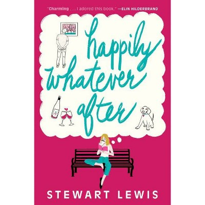 Happily Whatever After - by  Stewart Lewis (Paperback)