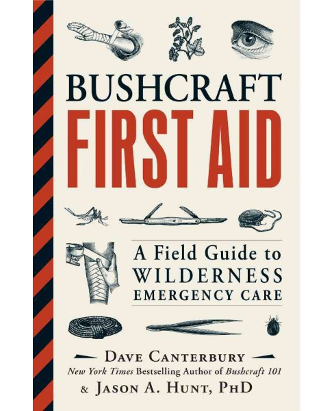 Bushcraft First Aid : A Field Guide to Wilderness Emergency Care -  (Paperback) - image 1 of 1