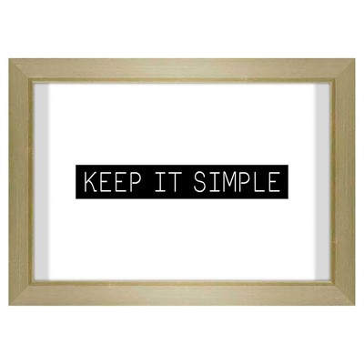 Keep It Simple On Glass Framed Wall Poster Print<br>1 X 7 X 5 White