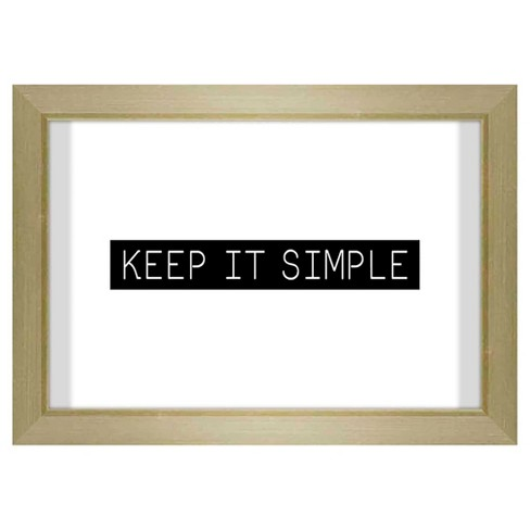 Keep It Simple On Glass Framed Wall Poster Print<br>1 X 7 X 5 White ...