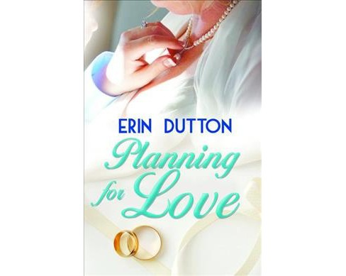 Planning for Love (Paperback) (Erin Dutton) - image 1 of 1