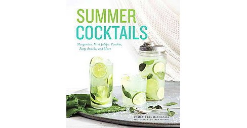 Summer Cocktails : Margaritas, Mint Juleps, Punches, Party Snacks, and More (Hardcover) (Maria Del Mar - image 1 of 1
