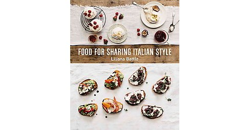 Food for Sharing Italian Style (Hardcover) (Liliana Battle) - image 1 of 1