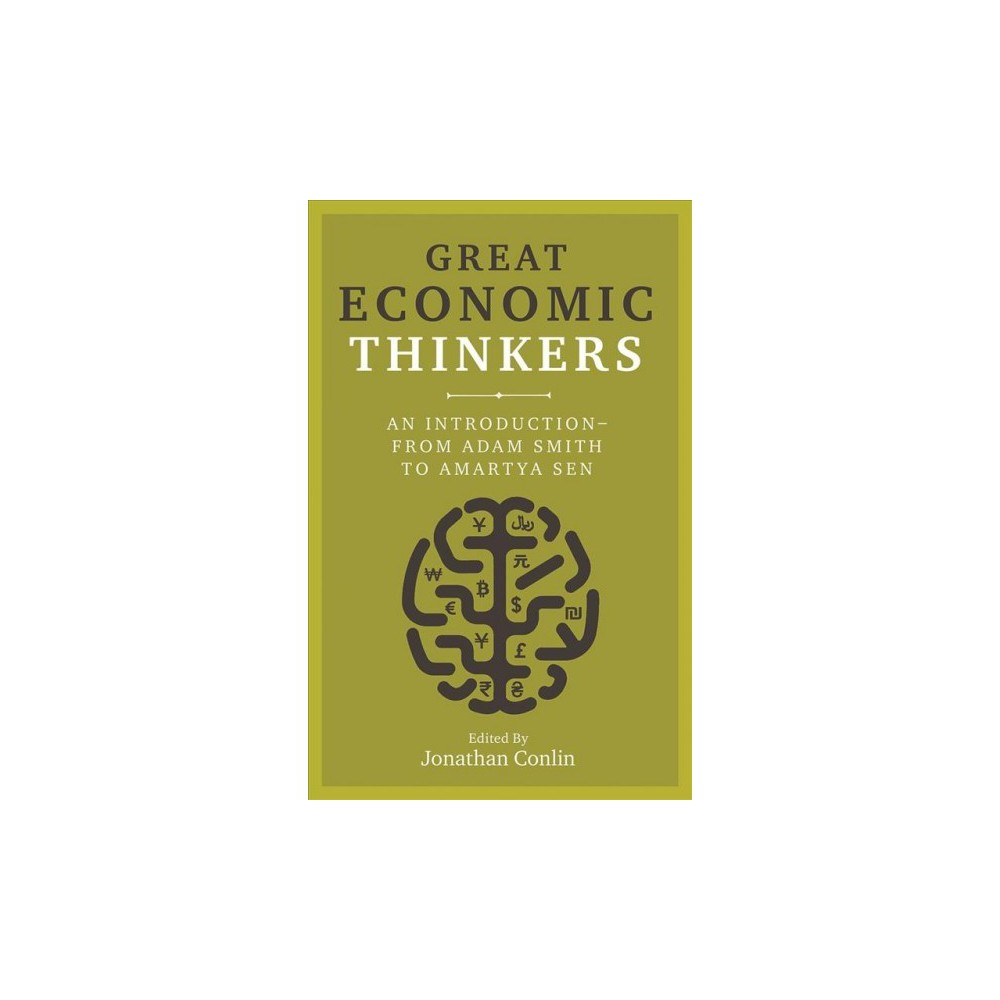 Great Economic Thinkers : An Introduction-From Adam Smith to Amartya Sen - (Hardcover)