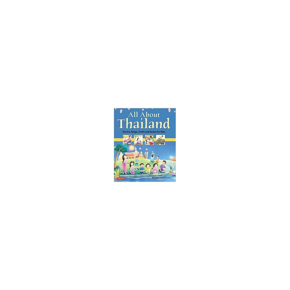 All About Thailand : Stories, Songs, Crafts and Games for Kids (Hardcover) (Elaine Russell)