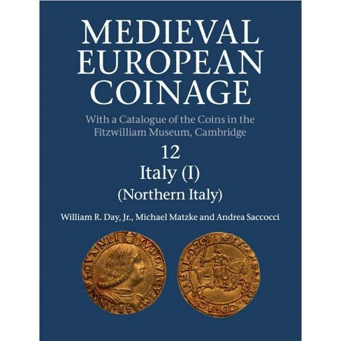 Medieval European Coinage: Volume 12, Northern Italy - (Paperback) - image 1 of 1