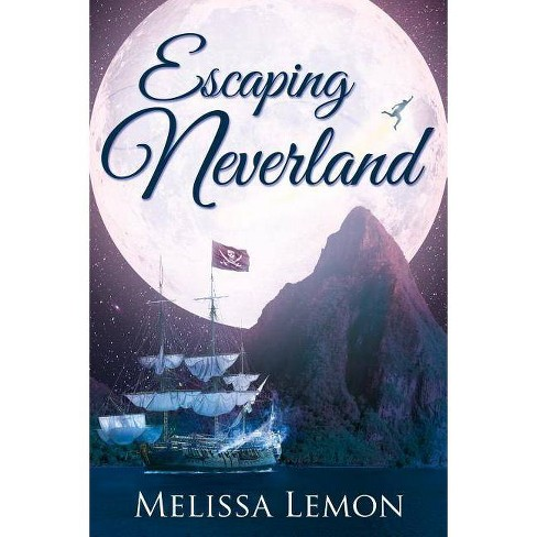 Escaping Neverland - by  Melissa Lemon (Paperback) - image 1 of 1