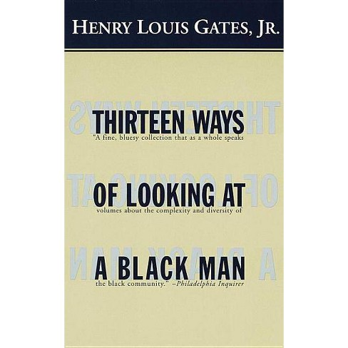 Thirteen Ways of Looking at a Black Man - by  Henry Louis Gates (Paperback) - image 1 of 1